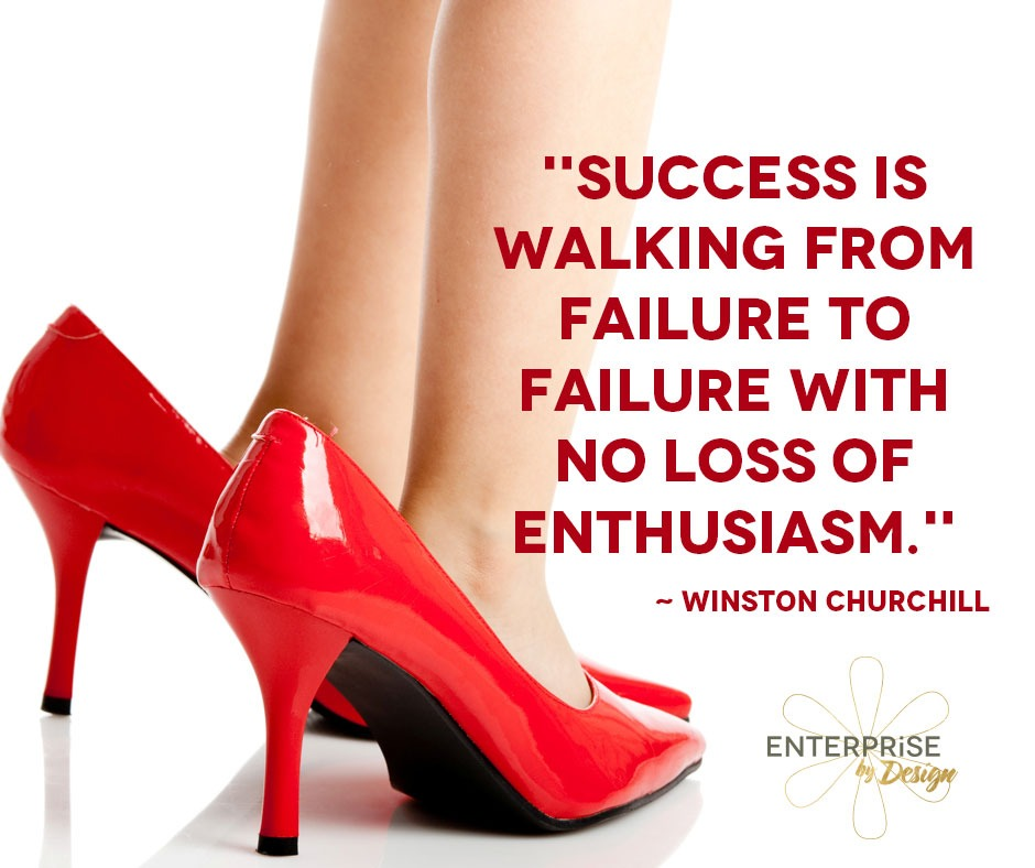 """Success is walking from failure to failure with no loss of enthusiasm."" ~ Winston Churchill"