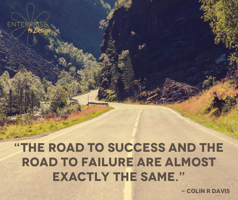 """The road to success and the road to failure are almost exactly the same."" ~ Colin R. Davis"