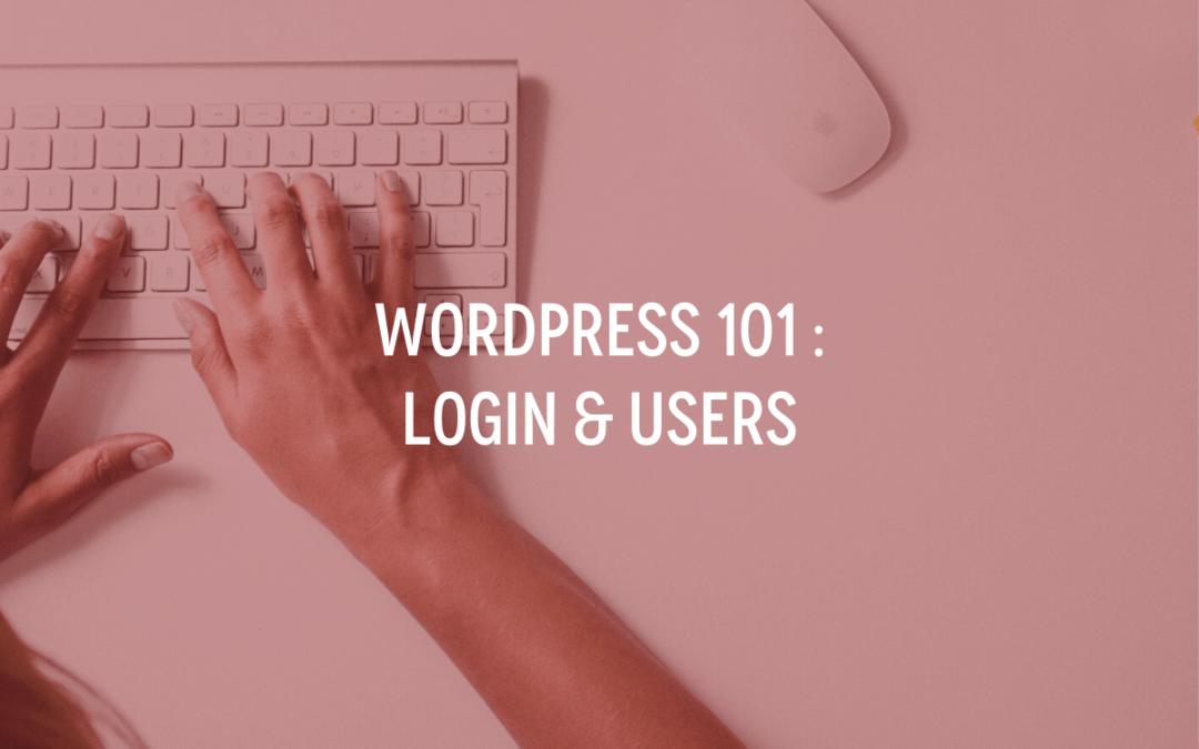WordPress 101 : Login & Users