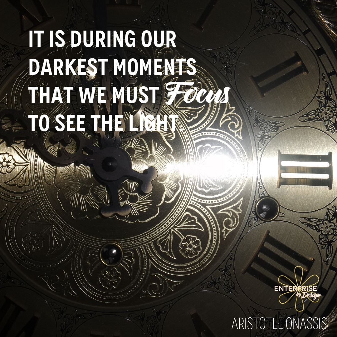 """It is during our darkest moments that we must focus to see the light."" ~ Aristotle Onassis"