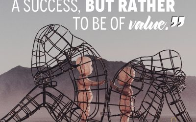 Strive to be of value