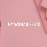 My WOMANifesto