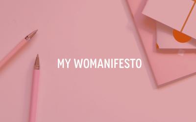 My WOMANifesto