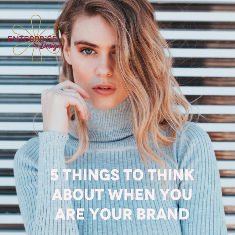 5 things to think about when you are your brand