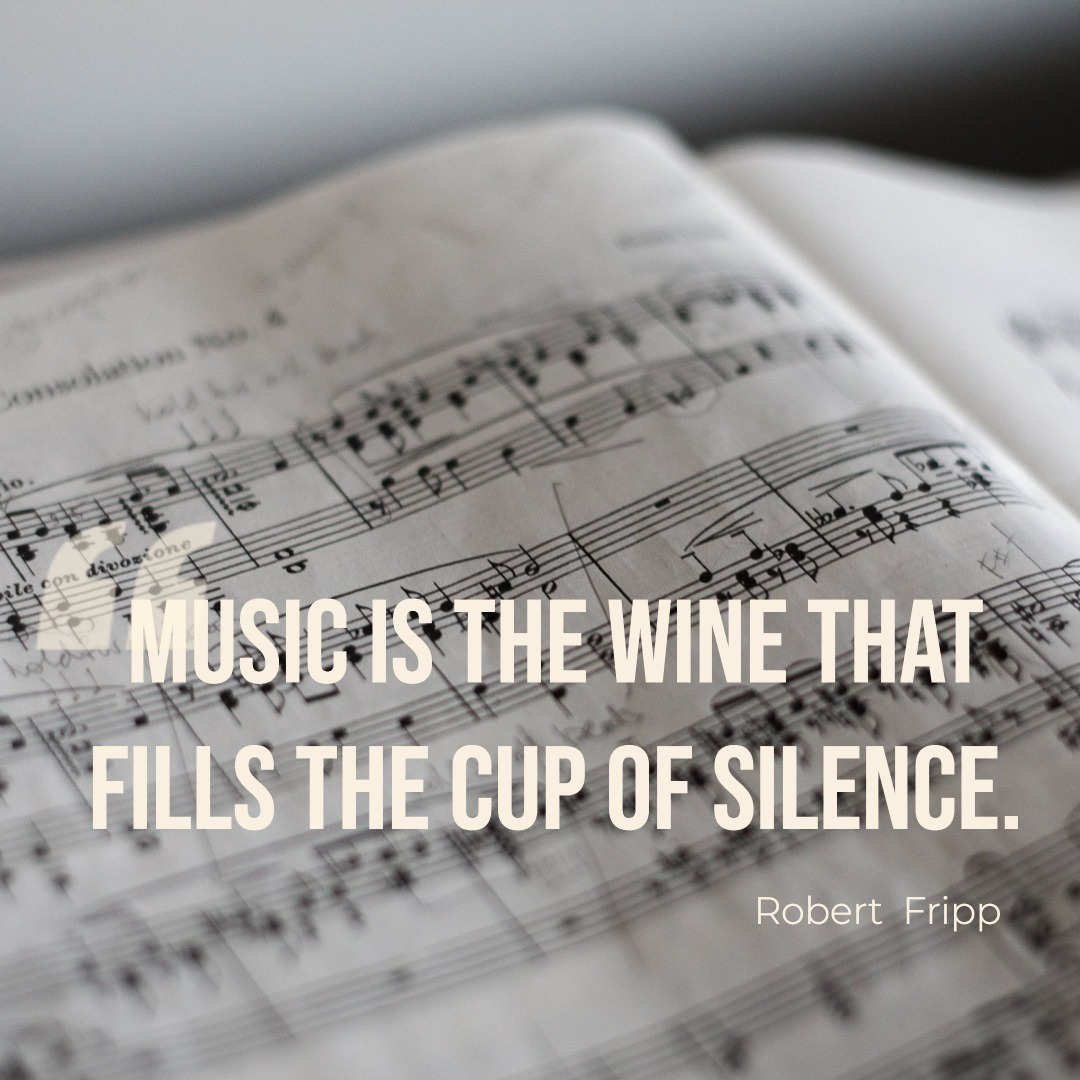 """""""Music is the wine that fills the cup of silence."""" Robert Flipp"""