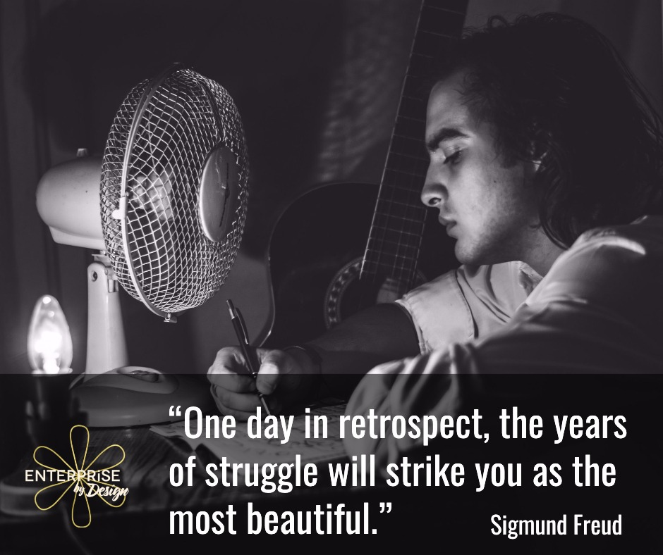 """""""One day in retrospect, the years of struggle will strike you as the most beautiful.""""~ Sigmund Freud"""
