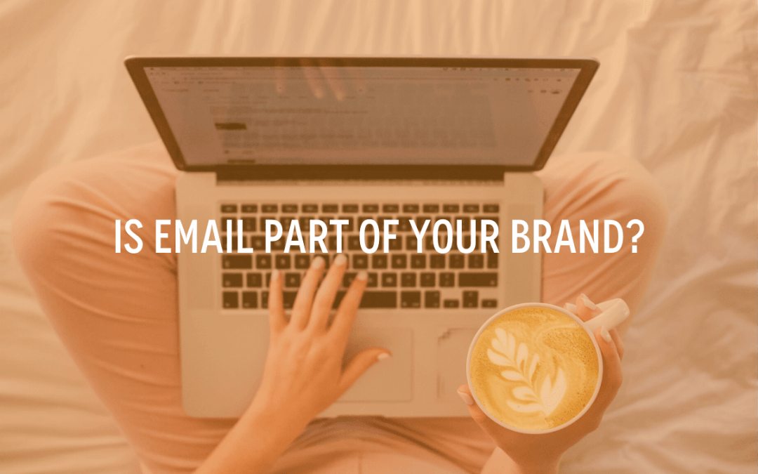 Is Email Part of Your Brand?