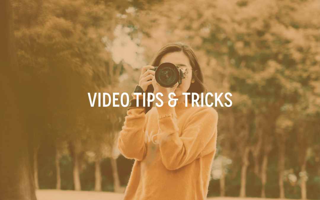 Video Tips & Tricks