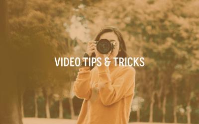 Video Tips & Tricks