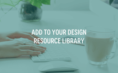 Add To Your Design Resource Library