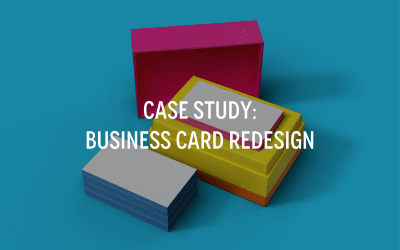 Case Study: Business Card Redesign