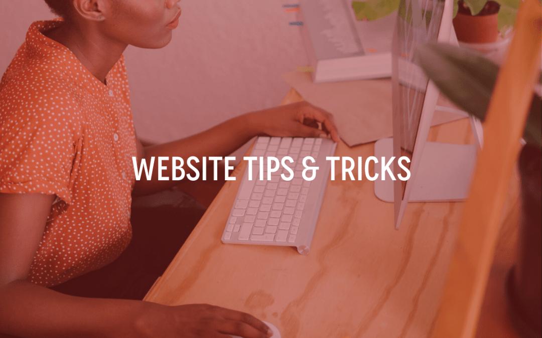 Website Tips & Tricks