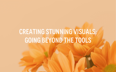Creating Stunning Visuals: Going Beyond the Tools