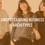Understanding Business Archetypes