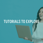 tutorials to explore