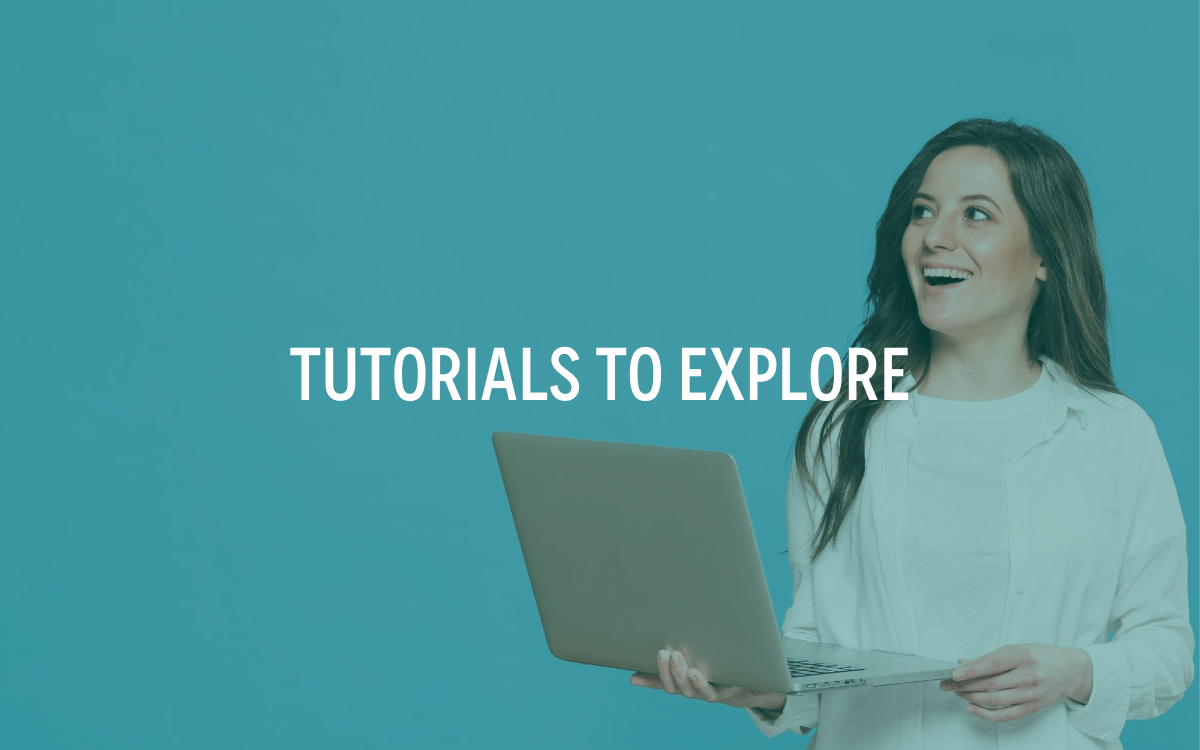 tutorials to explore