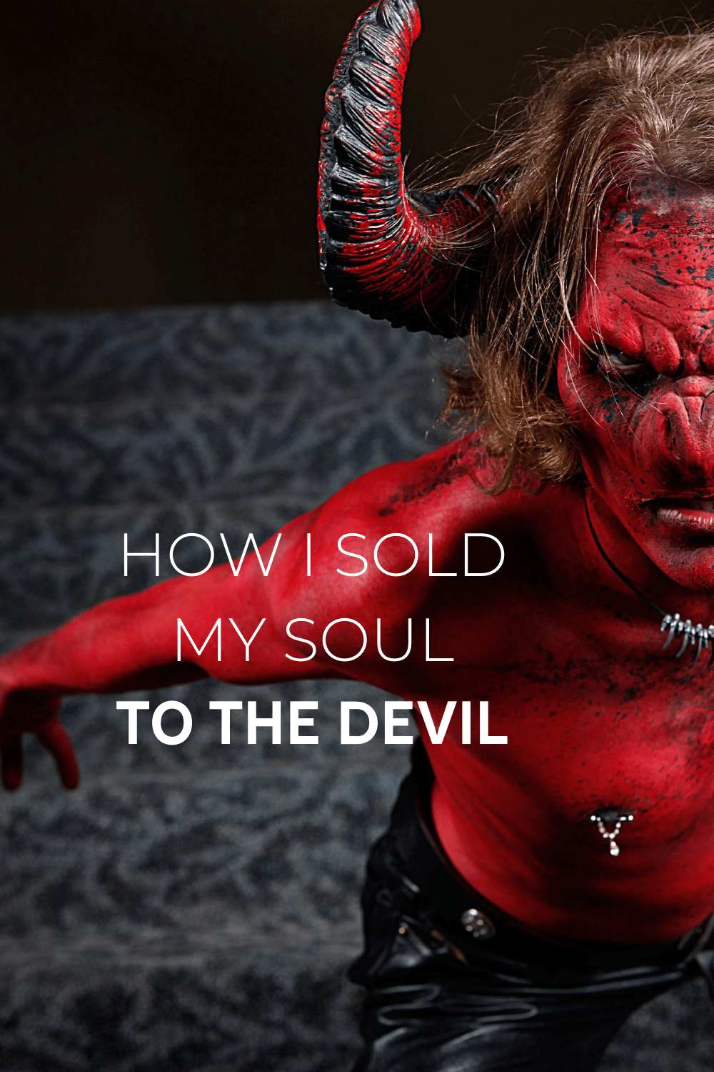 How I sold my soul to the devil