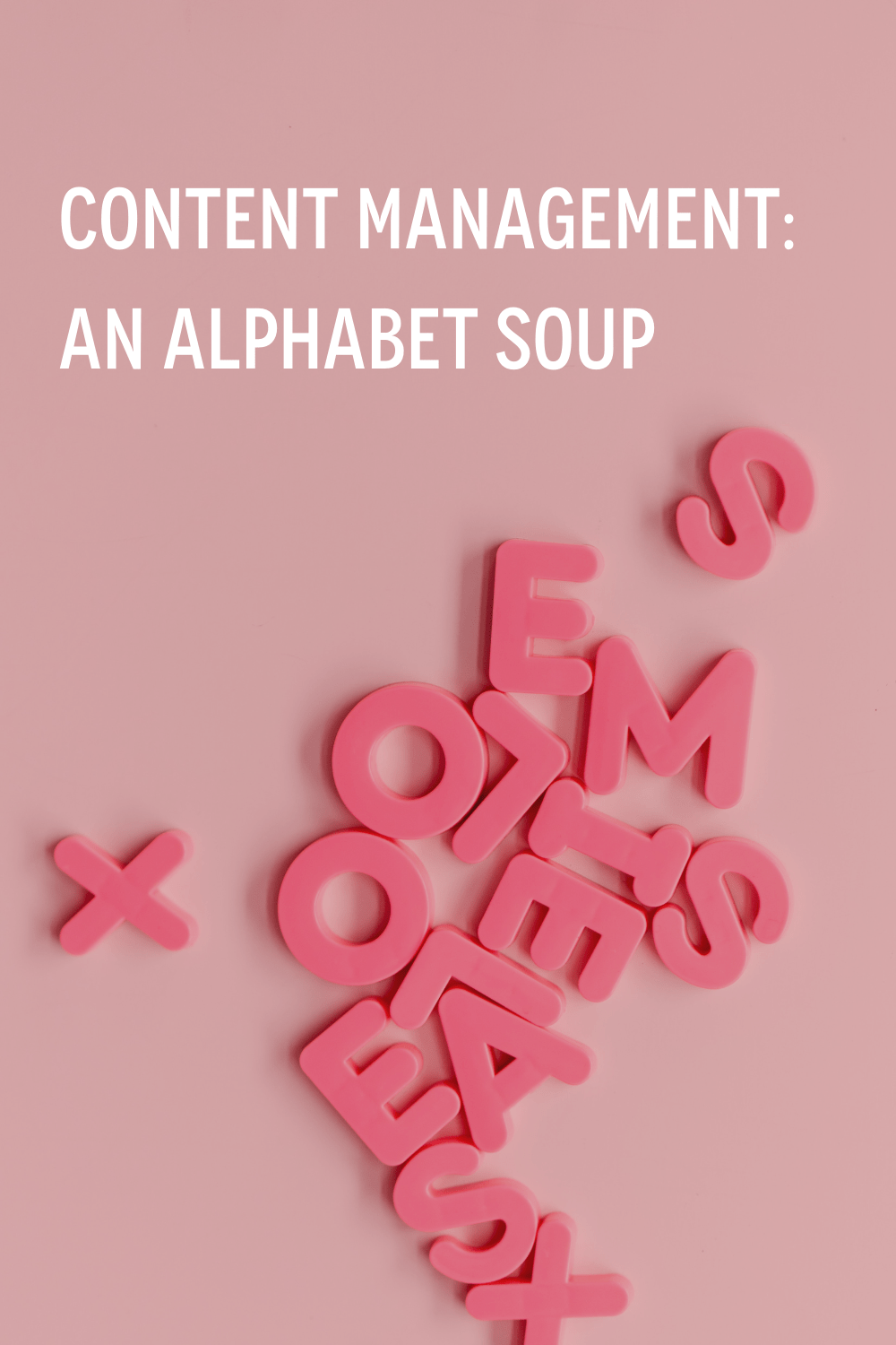 Content Management - An alphabet soup